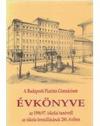 A Budapesti Piarista Gimnázium Évkönyve - Borián Tibor (szerk.)