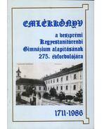 Emlékkönyv a veszprémi Kegyestanítórendi Gimnázium alapításának 275. évfordulójára 1711-1986 - Borián Tibor (szerk.)