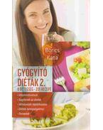 Gyógyító diéták 2. - Borics Kata