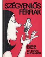 Szégyenlős férfiak - Borics Katalin, dr. Török Alexander