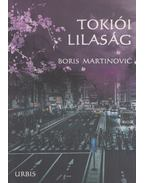 Tokiói lilaság (dedikált) - Boris Martinovic