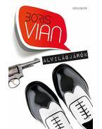 Alvilágjárók - Boris Vian