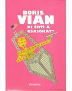 Ki érti a csajokat? - Boris Vian