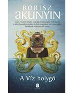 A Víz bolygó - Borisz Akunyin