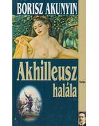 Akhilleusz halála - Borisz Akunyin
