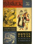 Román tájak, román emberek - Sebes Tibor, Lantos László