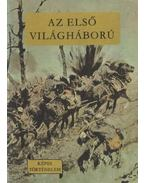 Az első világháború és előzményei 1870-1918 - Gondos Ernő