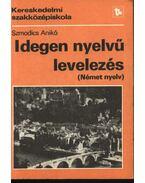 Idegen nyelvű levelezés (német nyelv) - Szmodics Anikó
