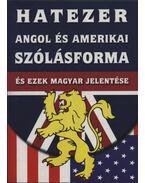 Hatezer angol és amerikai szólásforma és ezek magyar jelentése - Sebestyén Endre