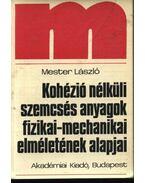 Kohézió nélküli szemcsés anyagok fizikai-mechanikai elméletének alapjai - Mester László