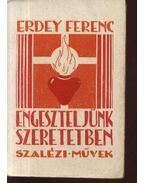 Engeszteljünk szeretetben - Erdey Ferenc