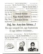 Jaj, ha Anyám látna...! - Temesi Ferenc - Nagy Bandó András - Kelemen István