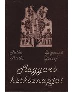 atirni - Magyaró hétköznapjai - Palkó Attila, Zsigmond József