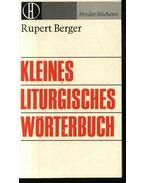 Kleines Liturgisches wörtenbuch - Berger,Rupert