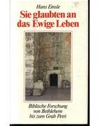 Sie glaubten an das Ewige Leben (Az Ő hite az Örökléthez) - Einsle,Hans