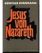 Jesus von Nazareth - Bornkamm,Günther