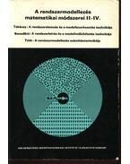 A rendszermodellezés matematikai módszerei II-IV. - Takácsy Ildikó, Tóth Károly, Benedikti István