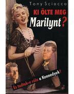Ki ölte meg Marilynt? - Sciacca, Tony
