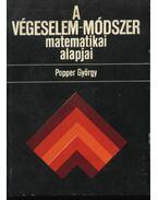 A végeselem-módszer matematikai alapjai - Popper György