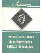 Az érelmeszesedés kutatása és leküzdése - Feszt Tibor, Kerekes Medárd