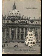Die Kirche Jesu Christi - Schaffauer,Friedrich