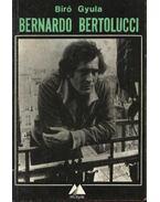 Bernardo Bertolucci - Bíró Gyula
