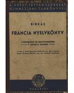 Francia nyelvkönyv 1945 a gimnázium és leánygimnázium V. osztálya számára - Birkás Géza