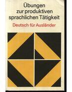 Übungen zur produktiven sprachlichen Tatigkeit - Siegfried Weber, Fritz Schwabe, Sabine Fiß