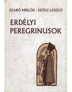 atirni - Erdélyi peregrinusok - Szabó Miklós, Szögi László