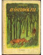 Az őserdők fia - V. K. Arszenyev