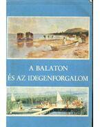 A Balaton és az idegenforgalom - Gertig Béla, dr., Lehmann Antal, dr.