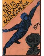 Az Élet és Tudomány kalendáriuma 1971 - Fenyő Béla