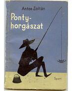 Pontyhorgászat - Antos Zoltán