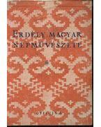 Erdély magyar népművészete - Palotay Gertrud