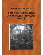 A magyarok aranya, a nagyszentmiklósi kincs - Farkasinszky Tibor