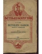 Bethlen Gábor erdélyi fejedelem - Rugonfalvi Kiss István