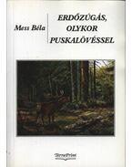 Erdőzúgás, olykor puskalövéssel - Mess Béla
