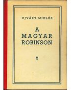 Ujváry Miklós a magyar robinson - Radó Vilmos