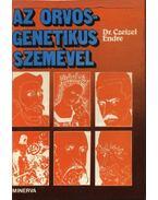 Az orvos-genetikus szemével - Dr. Czeizel Endre