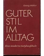 Guter stil im alltag - Möller,Georg