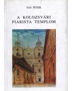 atirni - A kolozsvári piarista templom - Sas Péter