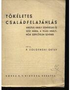 Tökéletes családfelajánlás - P. Zolotnoki Oktáv
