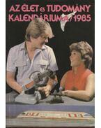 Az élet és tudomány kalendáriuma 1985 - Ludas M. László (szerk.), Németh Ferenc