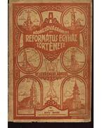 A hódmezővásárhelyi Református Egyház története I-II kötet - Szeremlei Sámuel