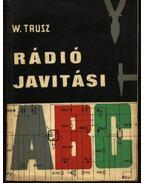 Rádiójavítási ABC - W.Trusz