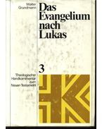 Das Evangelium nach Lukas 3 - Grundmann,Walter