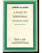 A nagy év sodrában - Urbán Aladár