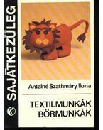 Textilmunkák, bőrmunkák - Antalné Szathmáry Ilona