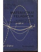 Matematikai feladatok I-II. kötet - Dr. Fodor János, Dr. Horváth Attila, Rábai Imre, Székely Jenő