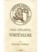 Nagy-Szalonta történelme I. rész - Rozvány György